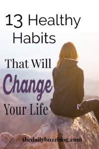 Learn 13 healthy habits that will change your life