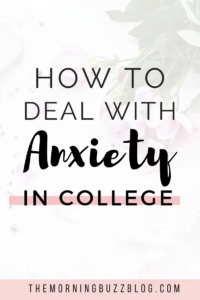 how to deal with anxiety in college