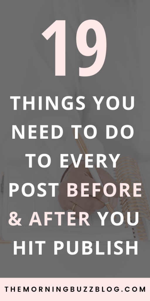 things you must do to every blog post before & after you hit publish