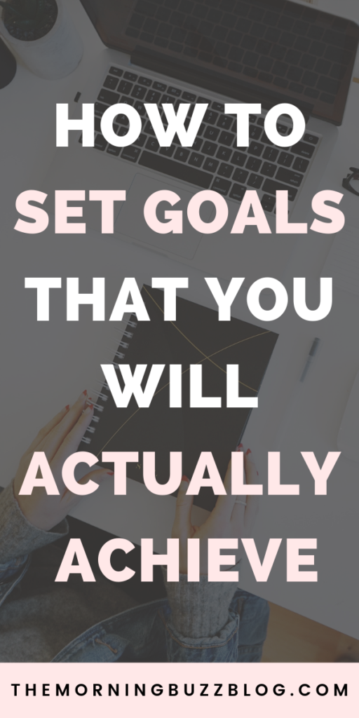 how to set goals that you'll actually achieve